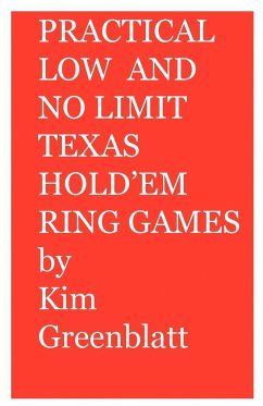 Practical Low and No Limit Texas Hold'em Ring Games - Greenblatt, Kim Isaac