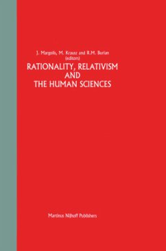 Rationality, Relativism and the Human Sciences - Margolis, J. / Krausz, A.S. / Burian, R. (Hgg.)