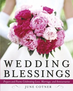 Wedding Blessings: Prayers and Poems Celebrating Love, Marriage and Anniversaries - Cotner, June