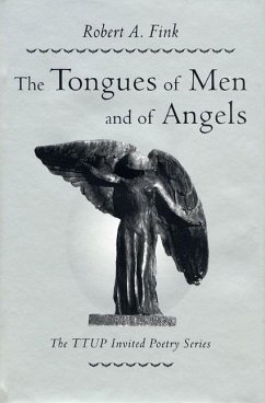The Tongues of Men and of Angels - Fink, Robert A.