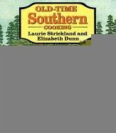 Old-Time Southern Cooking - Stickland, Laurie Strickland-Hays, Laurie