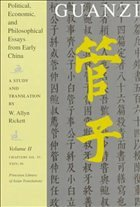 Guanzi: Political, Economic, and Philosophical Essays from Early China - Rickett, W. Allyn (ed.)