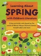 Learning about Spring with Children's Literature - Bryant, Margaret A. Keiper, Marjorie Petit, Anne