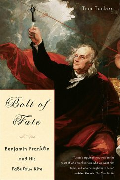 Bolt of Fate: Benjamin Franklin and His Electric Kite Hoax - Tucker, Tom