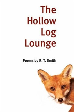The Hollow Log Lounge: Poems - Smith, R. T.
