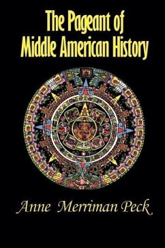 The Pageant of Middle American History - Peck, Anne Merriman