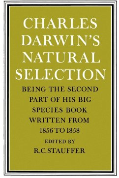 Charles Darwin's Natural Selection: Being the Second Part of His Big Species Book Written from 1856 to 1858 - Darwin, Charles