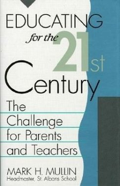 Educating for the 21st Century: The Challenge for Parents and Teachers - Mullin, Mark H.
