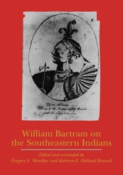 William Bartram on the Southeastern Indians - Bartram, William