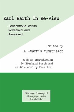 Karl Barth in Re-View: Posthumous Works Reviewed and Assessed - Herausgeber: Rumscheidt, H. Martin