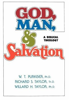 God, Man, & Salvation - Taylor, Richard S. Taylor, Willard H. Purkiser, W. T.