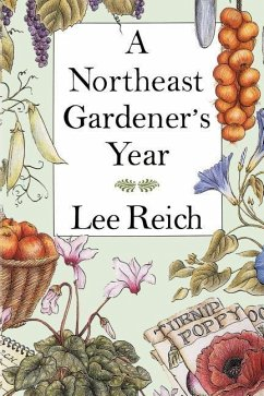 A Northeast Gardener's Year - Reich, Lee