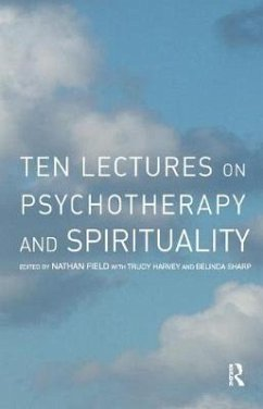 Ten Lectures on Psychotherapy and Spirituality - Musik: Sharp, Belinda Harvey, Trudy / Herausgeber: Field, Nathan