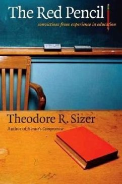 The Red Pencil: Convictions from Experience in Education - Sizer, Theodore R.