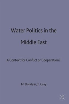 Water Politics in the Middle East: A Context for Conflict or Cooperation? - Dolatyar, M. Gray, T.