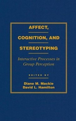Affect, Cognition and Stereotyping: Interactive Processes in Group Perception - Mackie, Diane M. / Hamilton, David L. (eds.)