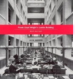 Frank Lloyd Wright's Larkin Building: Myth and Fact - Quinan, Jack
