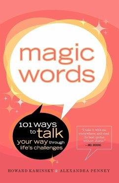 Magic Words: 101 Ways to Talk Your Way Through Life's Challenges - Kaminsky, Howard Penney, Alexandra
