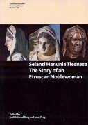 Seianti Hanunia Tlesnasa: The Story of an Etruscan Noblewoman (British Museum Research Publication)