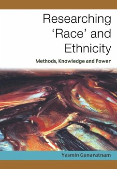 Researching 'Race' and Ethnicity: Methods, Knowledge and Power - Gunaratnam, Yasmin