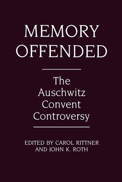 Memory Offended: The Auschwitz Convent Controversy - Musik: Rittner, Carol Ann / Herausgeber: Rittner, Carol Roth, John K.