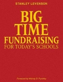 Big-Time Fundraising for Today's Schools - Levenson, Stanley