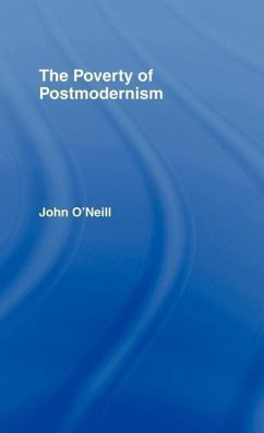 The Poverty of Postmodernism - O'Neill, John O'Neill, John O'Neill, John