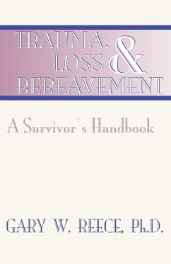 Trauma, Loss and Bereavement: A Survivor's Handbook - Reece, Gary W.