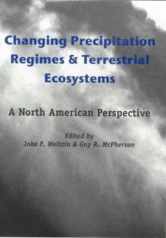 Changing Precipitation Regimes and Terrestrial Ecosystems: A North American Perspective - Herausgeber: Weltzin, Jake F. McPherson, Guy R.