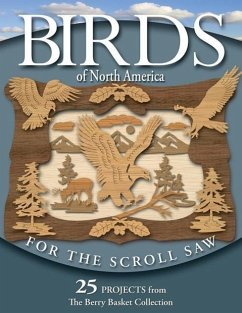 Birds of North America for the Scroll Saw: 25 Projects from the Berry Basket Collection - Longabaugh, Rick; Longabaugh, Karen