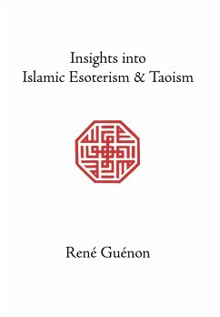 Insights Into Islamic Esoterism and Taoism - Guenon, Rene