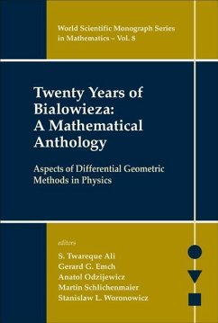 Twenty Years of Bialowieza: A Mathematical Anthology: Aspects of Differential Geometric Methods in Physics - Herausgeber: Ali, S. Twareque Odzijewicz, Anatol Emch, Gerard Gustav