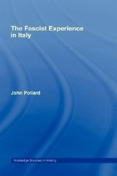 The Fascist Experience in Italy - Pollard, John