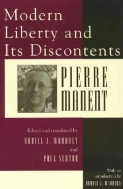 Modern Liberty and Its Discontents - Manent, Pierre