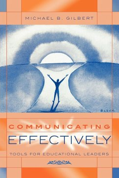Communicating Effectively: Tools for Educational Leaders - Gilbert, Michael B.