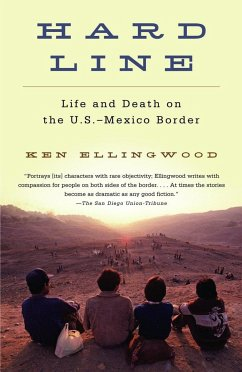Hard Line: Life and Death on the U.S.-Mexico Border - Ellingwood, Ken