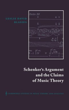 Schenker's Argument and the Claims of Music Theory - Blasius, Leslie David