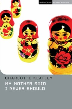 My Mother Said I Never Should - Keatley, Charlotte