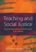 Teaching and Social Justice: Integrating Multicultutral and Feminist Theories in the Classroom - Enns, Carolyn Zerbe