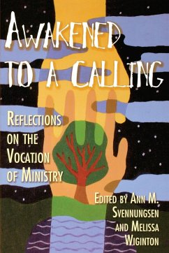 Awakened to a Calling: Reflections on the Vocation of Ministry - Herausgeber: Wiginton, Melissa Svennungsen, Ann