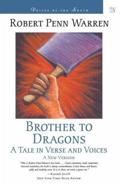Brother to Dragons: A Tale in Verse and Voices - Warren, Robert Penn