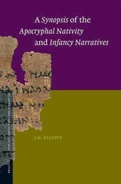 A Synopsis of the Apocryphal Nativity and Infancy Narratives - Elliott, J. K.