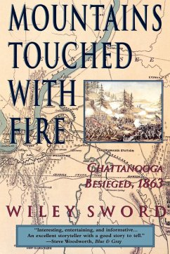Mountains Touched with Fire: Chattanooga Besieged, 1863 - Sword, Wiley