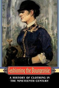 Fashioning the Bourgeoisie: A History of Clothing in the Nineteenth Century - Perrot, Philippe