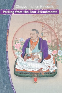 Parting from the Four Attachments: A Commentary on Jetsyn Drakpa Gyaltsen's Song of Experience on Mind Training and the View - Rinpoche, Chogye Trichen Thub-Bstan-Legs-Bsad-Rgya Trichen, Chogye