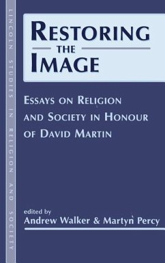 Restoring the Image: Religion and Society-Essays in Honour of David Martin - Herausgeber: Walker, Andrew Percy, Martyn