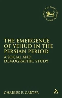 Emergence of Yehud in the Persian Period: A Social and Demographic Study - Carter, Charles E.