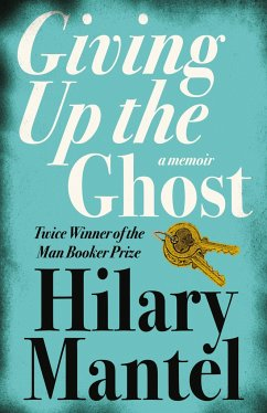 Giving Up the Ghost - Mantel, Hilary