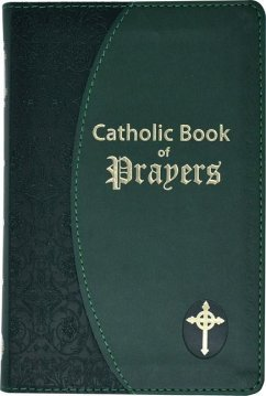 Catholic Book of Prayers: Popular Catholic Prayers Arranged for Everyday Use - Herausgeber: Fitzgerald, Maurus