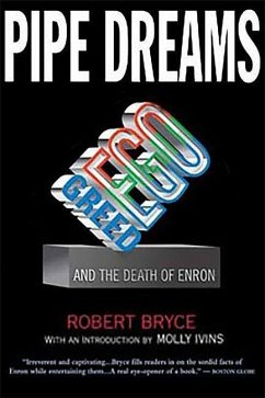 Pipe Dreams: Greed, Ego, and the Death of Enron - Bryce, Robert